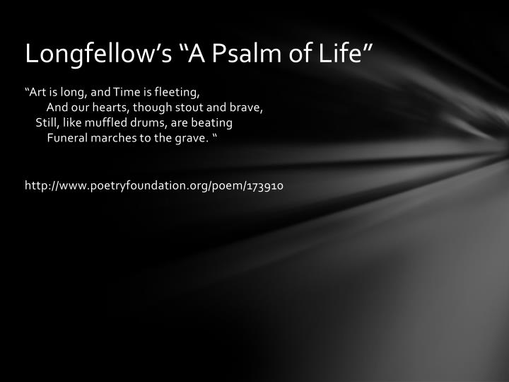 "Longfellow's ""A Psalm of Life"""