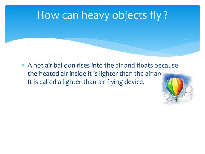 How can heavy objects fly