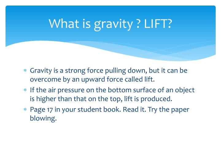 What is gravity ? LIFT?