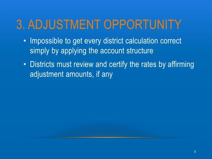 3. Adjustment opportunity