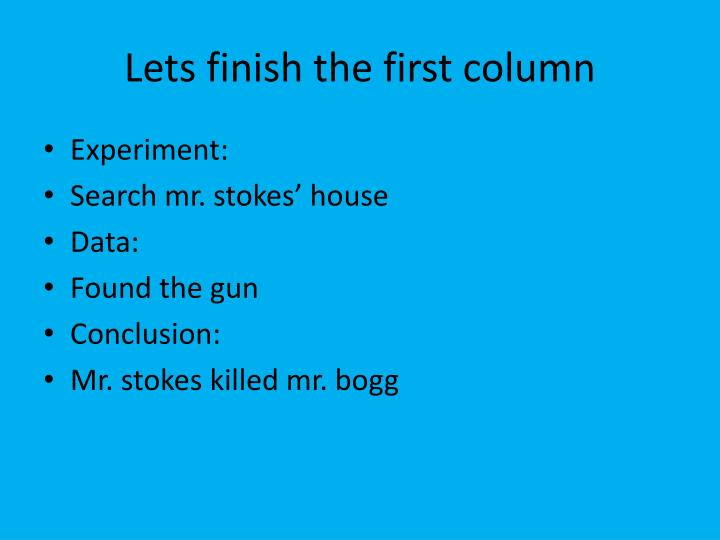 Lets finish the first column