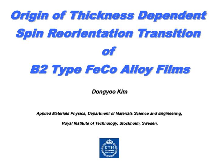 Origin of Thickness Dependent