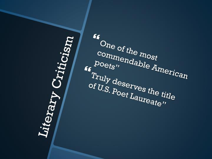 """One of the most commendable American poets"""""""