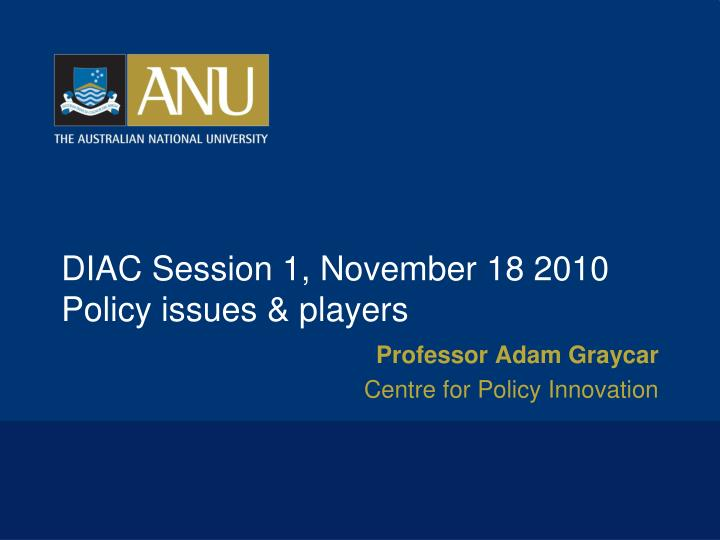 Diac session 1 november 18 2010 policy issues players