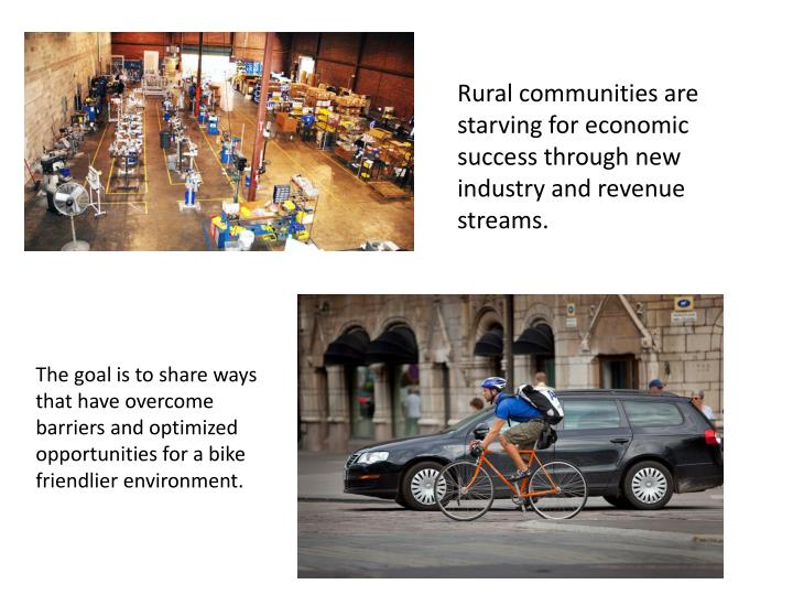 Rural communities are starving for economic success through new industry and revenue streams.