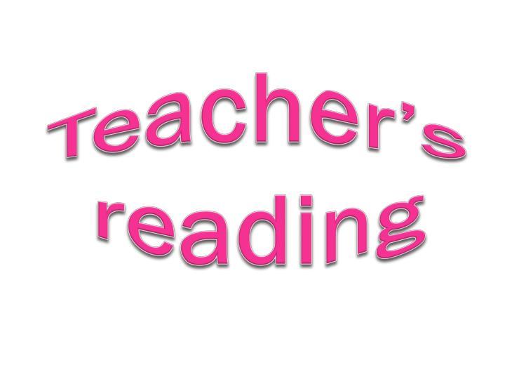 Teacher's reading