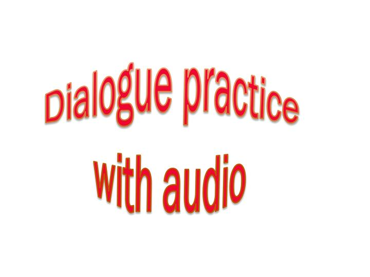 Dialogue practice with audio