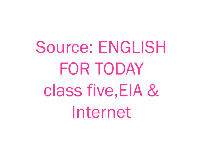 Source: ENGLISH FOR TODAY