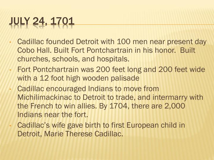Cadillac founded Detroit with 100 men near present day