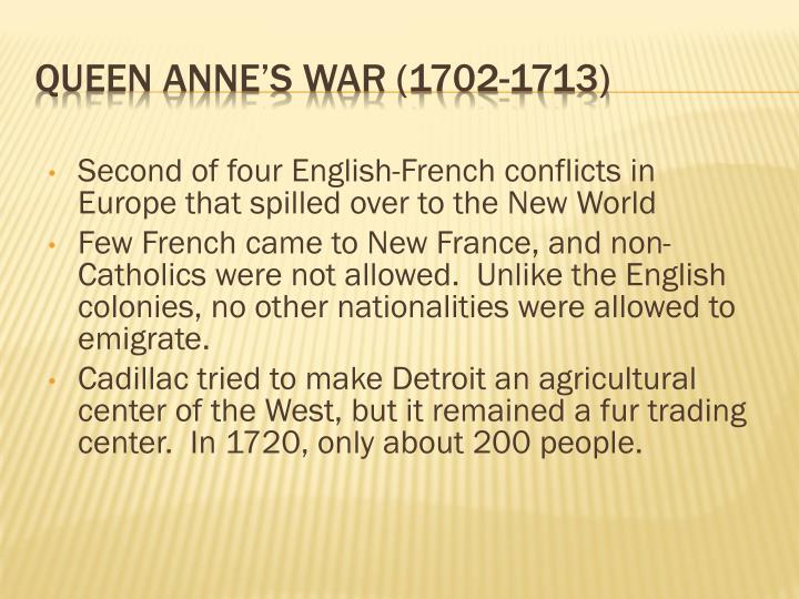 Second of four English-French conflicts in Europe that spilled over to the New World