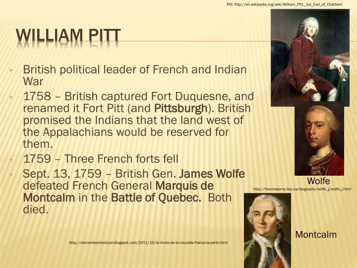 Pitt: http://en.wikipedia.org/wiki/William_Pitt,_1st_Earl_of_Chatham