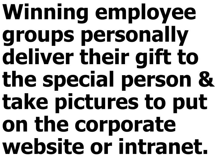 Winning employee groups personally deliver their
