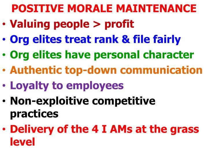POSITIVE MORALE MAINTENANCE