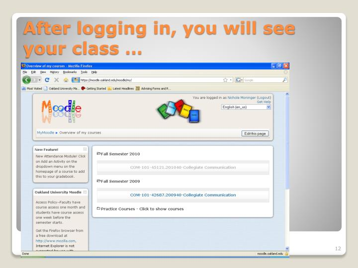 After logging in, you will see your class …