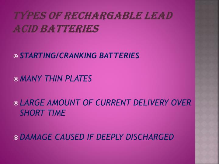 TYPES OF RECHARGABLE LEAD ACID BATTERIES