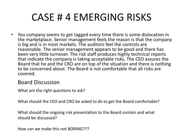 CASE # 4 EMERGING RISKS