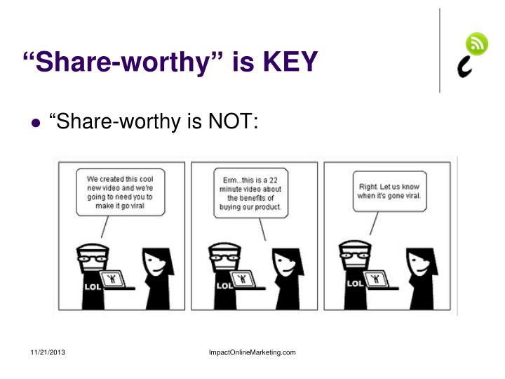 """Share-worthy"" is KEY"