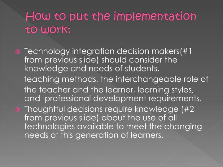 How to put the implementation to work: