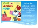 what the ladybug heard by julia donaldson illustrated by lydia monks