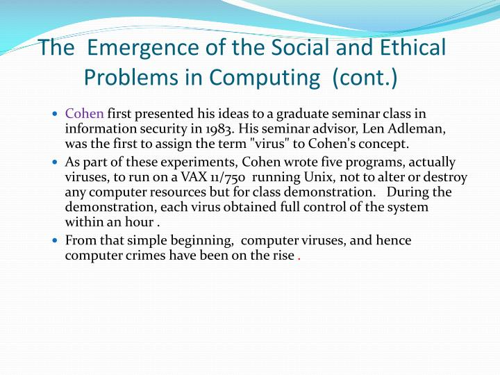 The  Emergence of the Social and Ethical Problems in Computing  (cont.)