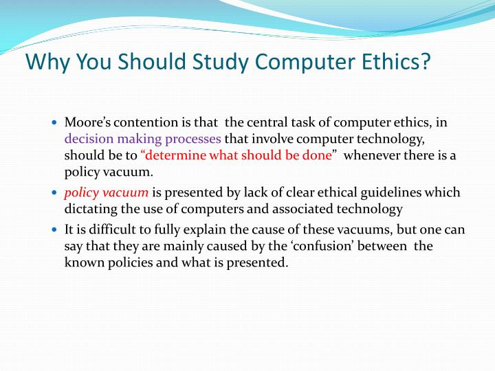 Why You Should Study Computer Ethics?