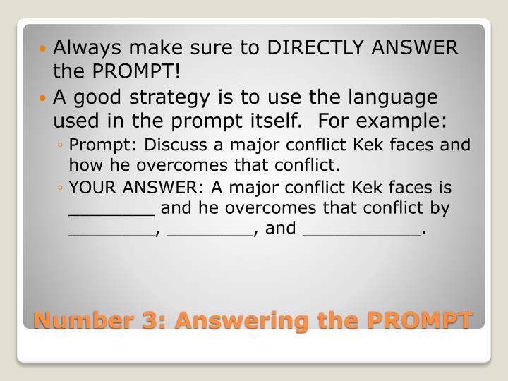 Always make sure to DIRECTLY ANSWER the PROMPT!