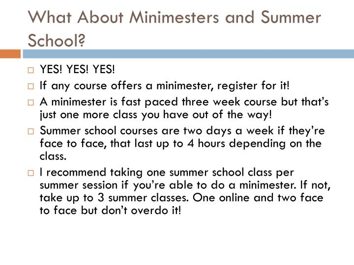 What About Minimesters and Summer School?