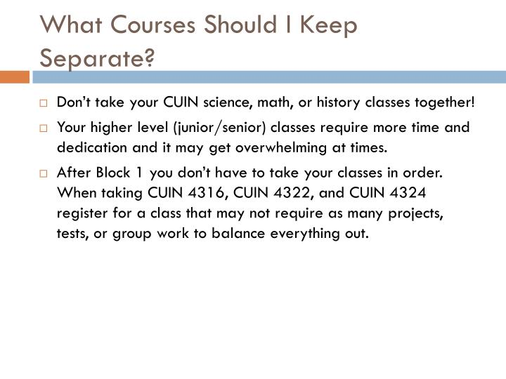 What Courses Should I Keep Separate?