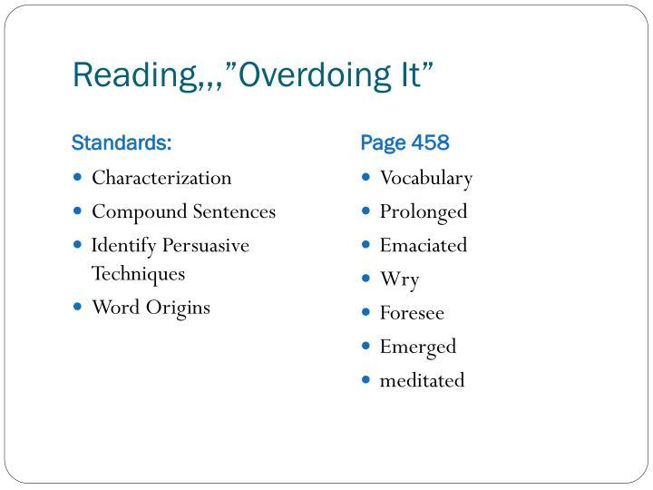"""Reading,,,""""Overdoing"""