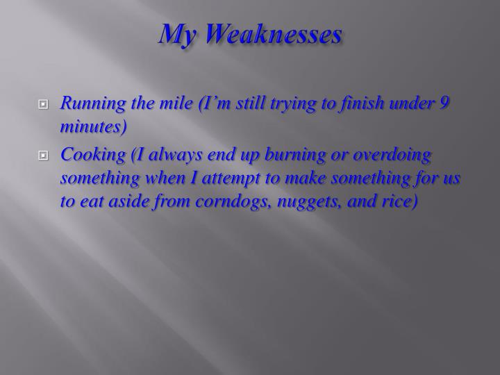 My Weaknesses