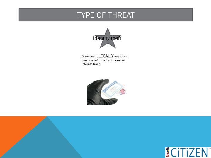 Type of threat