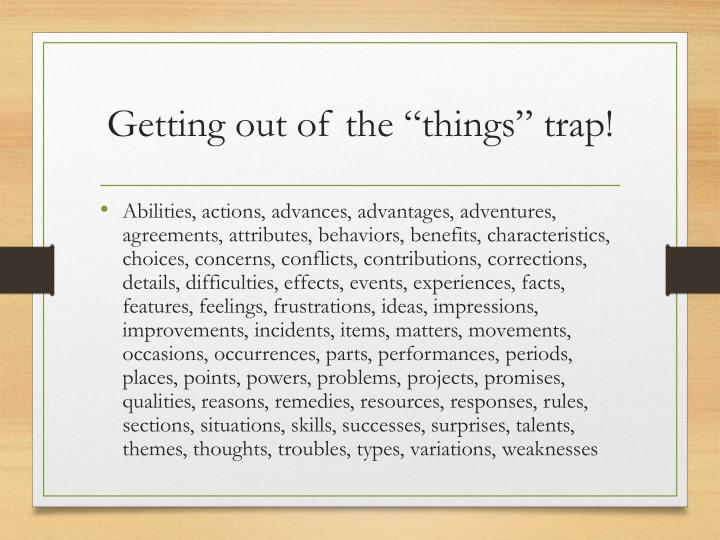 """Getting out of the """"things"""" trap!"""