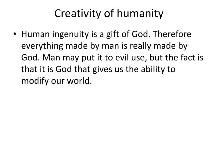 Creativity of humanity
