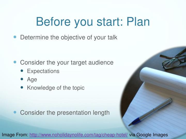 Before you start: Plan