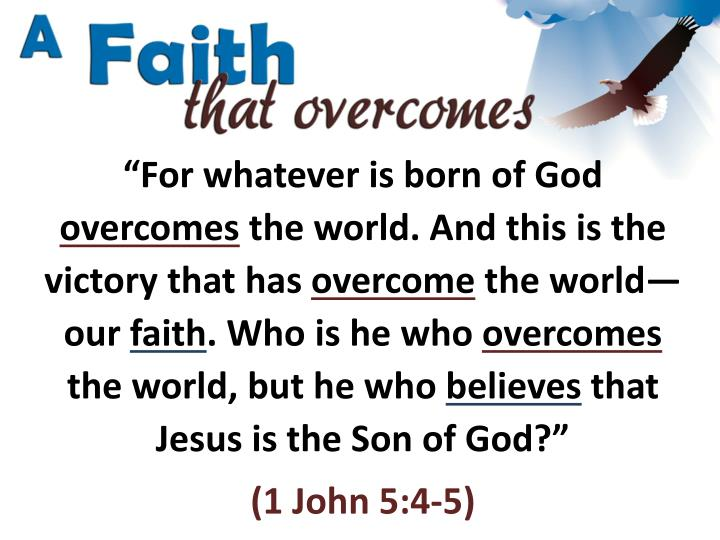 """For whatever is born of God"