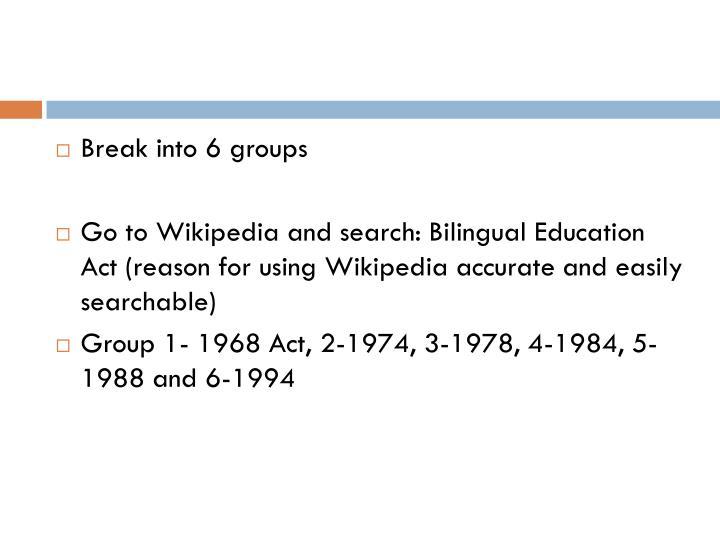 Break into 6 groups
