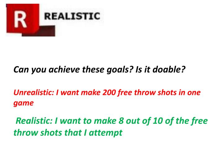 Can you achieve these goals? Is it doable