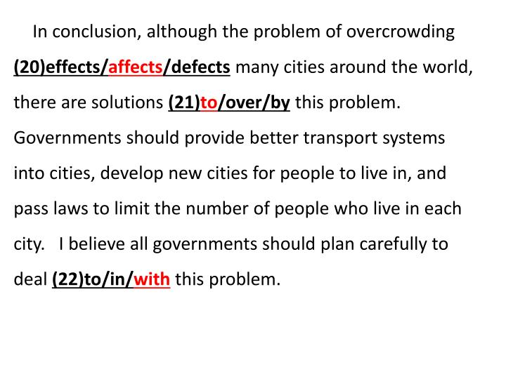 In conclusion, although the problem of overcrowding