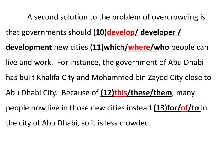 A second solution to the problem of overcrowding is that governments should
