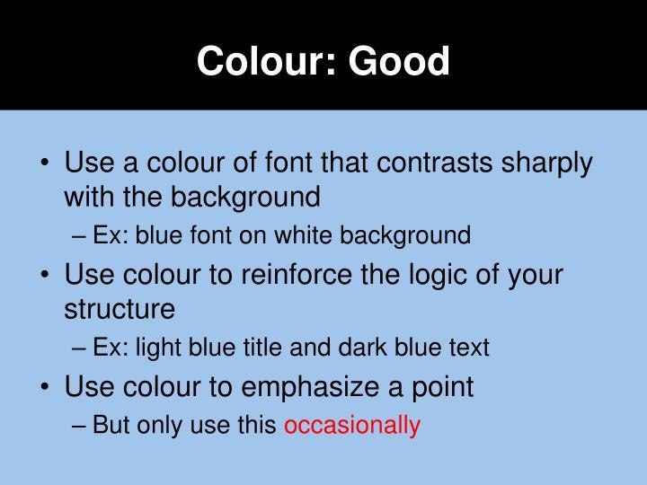 Colour: Good