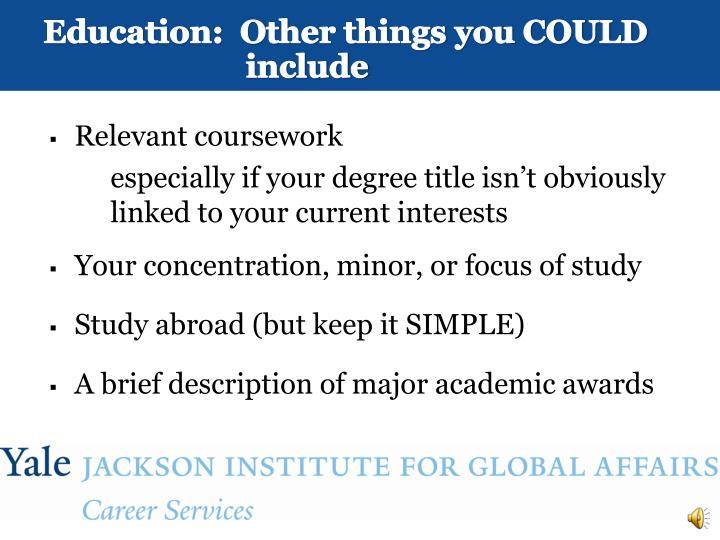 Education:  Other things you COULD include