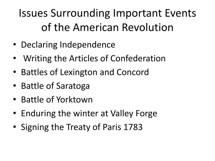 Issues Surrounding Important Events of the American Revolution