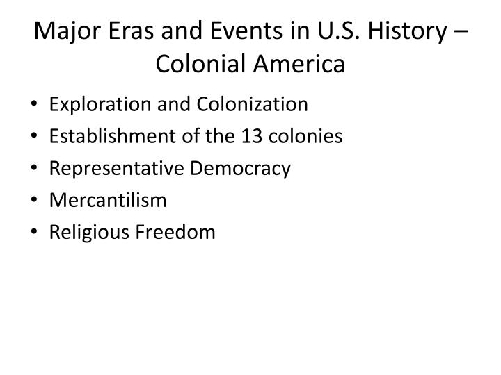 Major Eras and Events in U.S. History – Colonial America