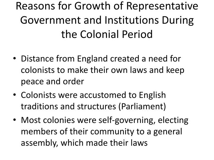 Reasons for Growth of Representative Government and Institutions During the Colonial Period