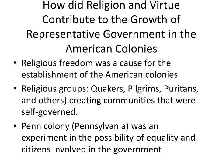 How did Religion and Virtue Contribute to the Growth of Representative Government in the American Colonies