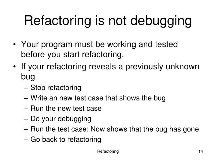 Refactoring is not debugging