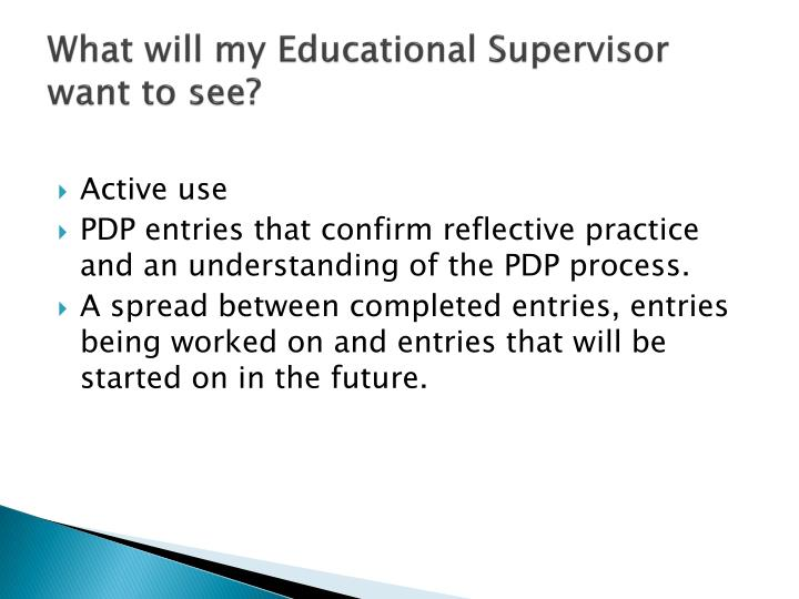 What will my Educational Supervisor want to see?