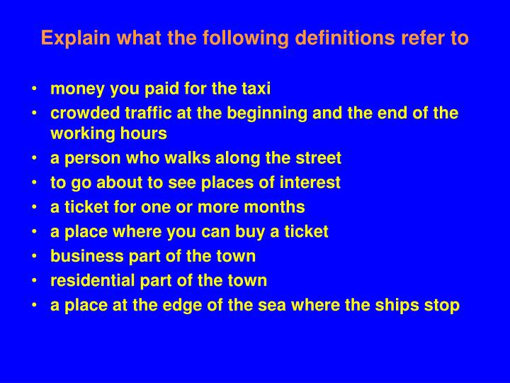 Explain what the following definitions refer to