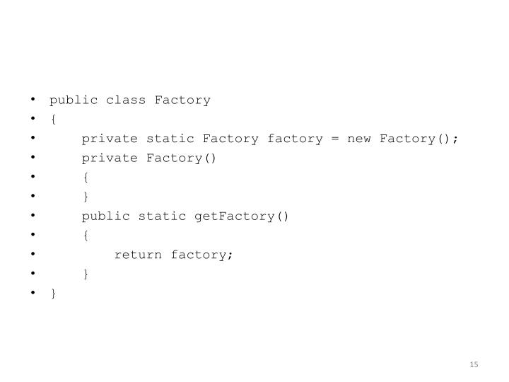public class Factory