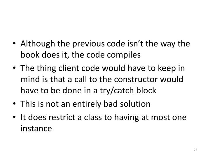 Although the previous code isn't the way the book does it, the code compiles